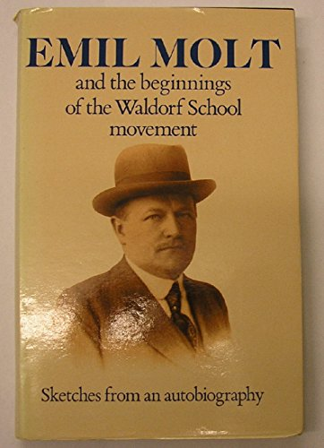 9780863151217: Emil Molt and the Beginnings of the Waldorf School Movement
