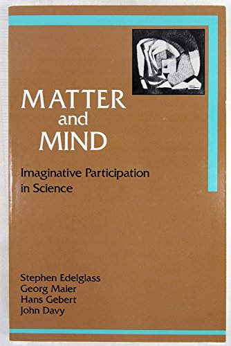 9780863151408: Matter and Mind: Imaginative Participation in Science