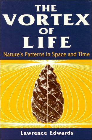 9780863151484: The Vortex of Life: Nature's Patterns in Space and Time