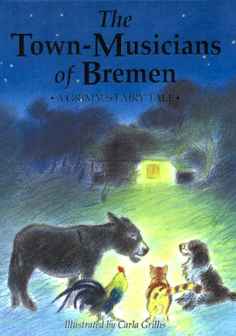 The Town-Musicians of Bremen: A Grimm's Fairy Tale