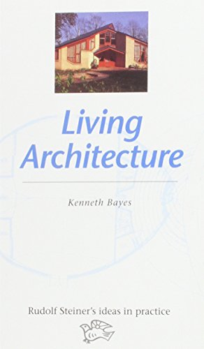 9780863151798: Living Architecture (Rudolf Steiner's ideas in practice)