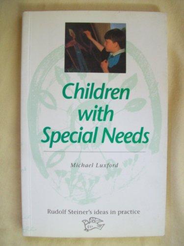 9780863151811: Children with Special Needs (Rudolf Steiner's Ideas in Practice)