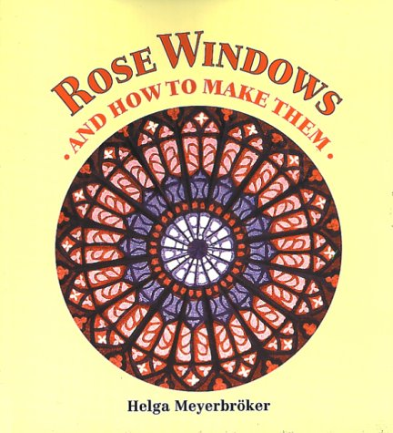 9780863151965: Rose Windows and How to Make Them: Coloured Tissue Paper Crafts