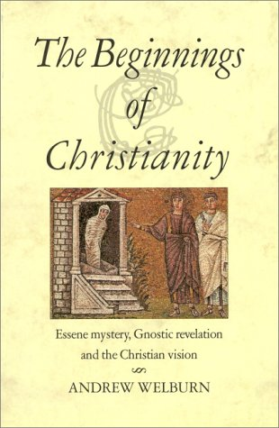9780863152092: The Beginnings of Christianity: Essene Mystery, Gnostic Revelation and the Christian Vision