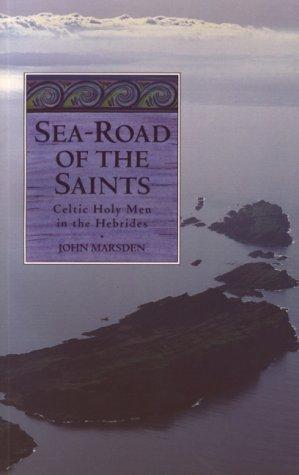 Sea-Road of the Saints: Marsden, John