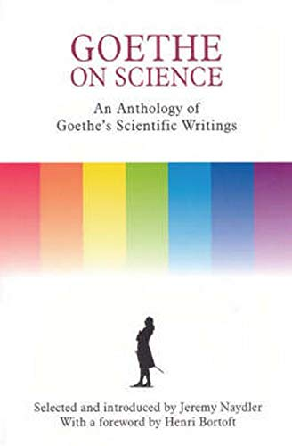 9780863152375: Goethe on Science: A Selection of Goethe's Writings