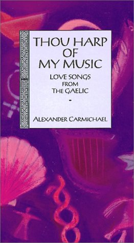 Thou Harp of My Music: Love Songs: Carmichael, Alexander
