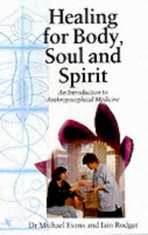 9780863153068: Healing for Body, Soul and Spirit: An Introduction to Anthroposophical Medicine