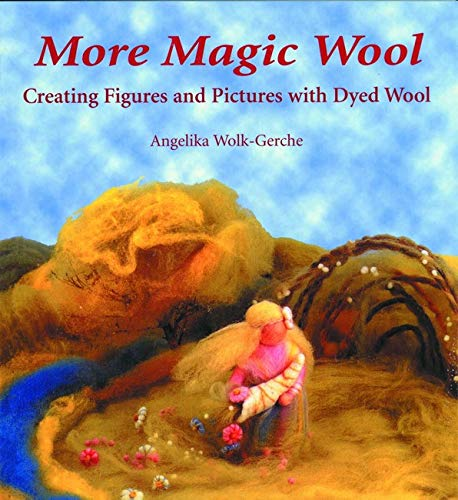9780863153518: More Magic Wool: Creating Figures & Pictures with Dyed Wool (Creating Figures and Pictures from Dyed Wool)