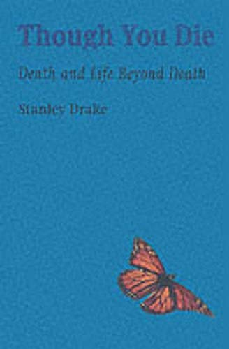 9780863153693: Though You Die: Death and Life Beyond Death