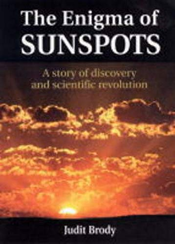 9780863153709: The Enigma of Sunspots: A Story of Discovery and Scientific Revolution