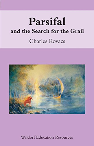 Parsifal: And the Search for the Grail (Waldorf Education Resources) (9780863153792) by Charles Kovacs