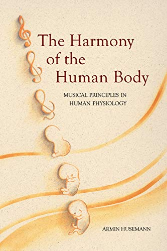 9780863153808: The Harmony of the Human Body: Musical Principles in Human Physiology