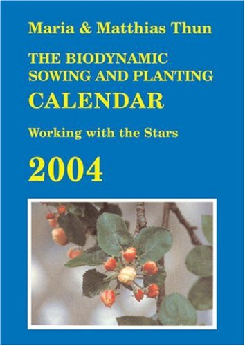 9780863154195: The Biodynamic Sowing and Planting Calendar: Working with the Stars