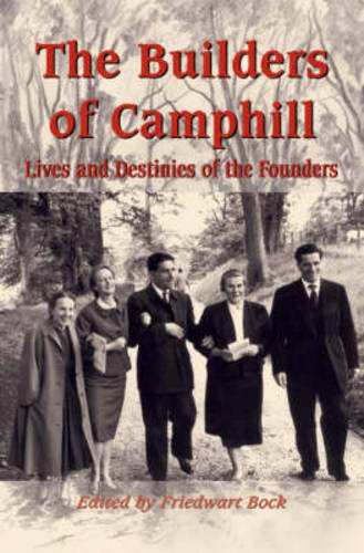 9780863154423: Builders Of Camphill: Lives And Destinies Of The Founders