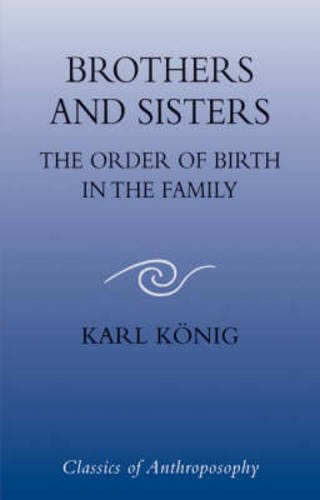 9780863154461: Brothers and Sisters: The Order Of Birth In The Family (Classics of Anthroposophy)