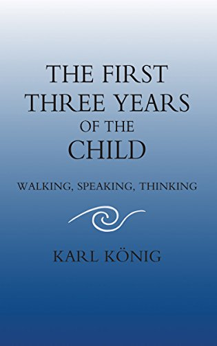 9780863154522: The First Three Years of the Child: Walking, Speaking, Thinking (Classics of Anthroposophy)