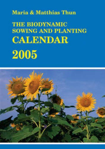 9780863154584: The Biodynamic Sowing and Planting Calendar 2005