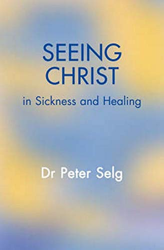 9780863154775: Seeing Christ in Sickness And Healing: Anthroposophical Medicine as a Medicines Founded In Christianity