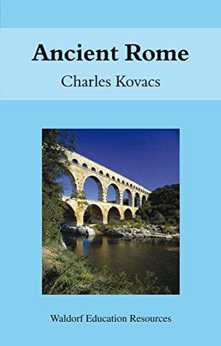 Ancient Rome: Waldorf Education Resources: Kovacs, Charles