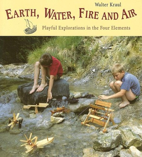 Earth, Water, Fire, and Air: Playful Explorations: Kraul, Walter