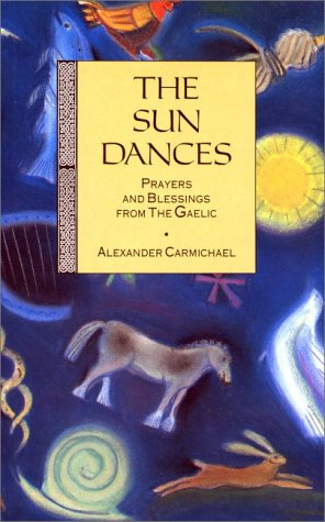 9780863155031: The Sun Dances: Prayers and Blessings from the Gaelic