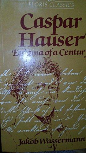9780863155055: Caspar Hauser: Enigma of a Century