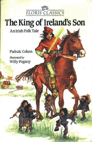 9780863155123: The King of Ireland's Son: An Irish Folk-tale