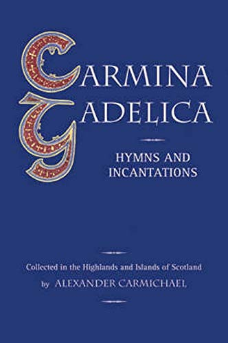 9780863155208: Carmina Gadelica: Hymns and Incantations from the Gaelic