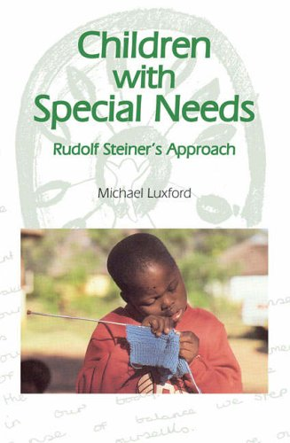 9780863155482: Children with Special Needs: Rudolf Steiner's Approach
