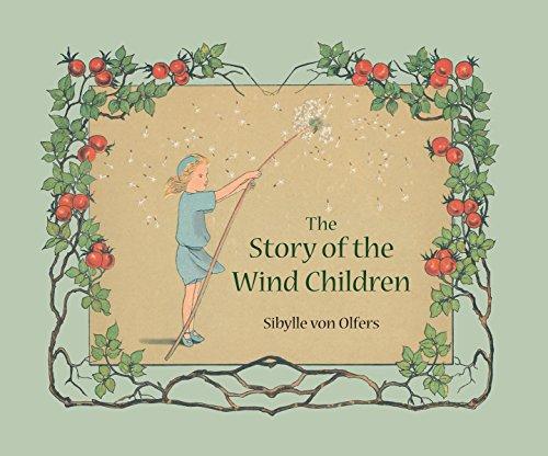 The Story of the Wind Children: Von Olfers, Sibylle, Sibylle Von Olfers