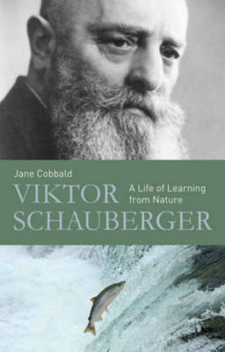 9780863155697: Viktor Schauberger: A Life of Learning from Nature
