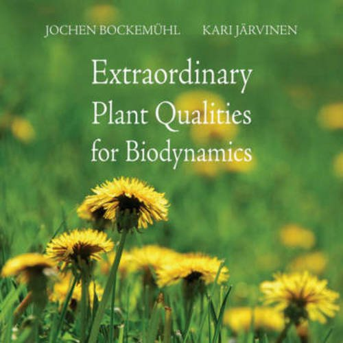 9780863155765: Extraordinary Plant Qualities for Biodynamics