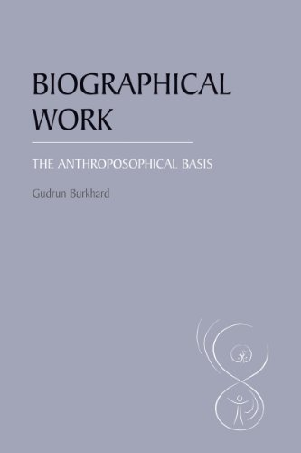 Biographical Work: The Anthroposophical Basis: Burkhard, Gudrun