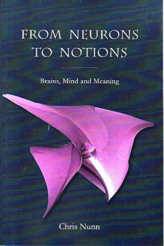 9780863156175: From Neurons to Notions: Brains, Mind and Meaning