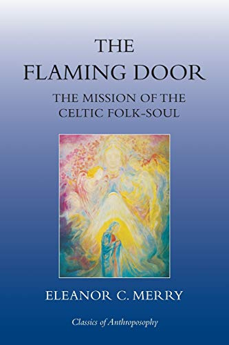 9780863156441: The Flaming Door: The Mission of the Celtic Folk-Soul (Classics of Anthroposophy)