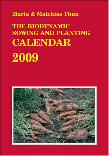 9780863156540: The Biodynamic Sowing and Planting Calendar 2009