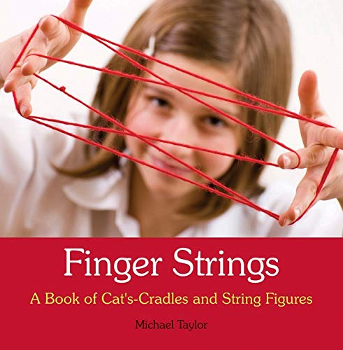 Finger Strings: A Book of Cat's Cradles and String Figures (9780863156656) by Michael Taylor