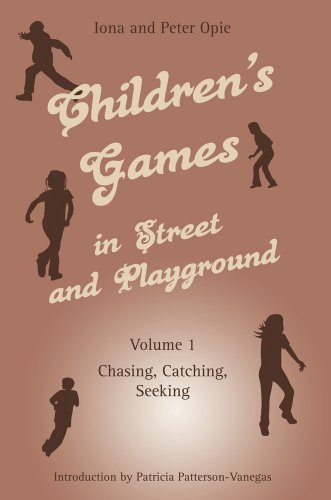 Children's Games in Street and Playground, Volume 1: Chasing, Catching, Seeking (0863156665) by Iona Opie; Peter Opie