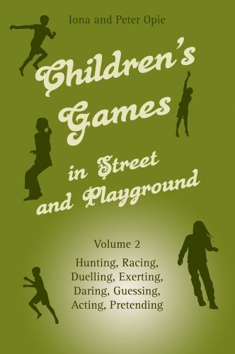 2: Children's Games in Street and Playground: Hunting, Racing, Duelling, Exerting, Daring, Guessing, Acting, Pretending (0863156673) by Iona Archibald Opie; Peter Opie