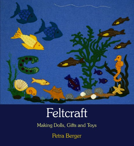 Feltcraft: Making Dolls, Gifts and Toys: Berger, Petra
