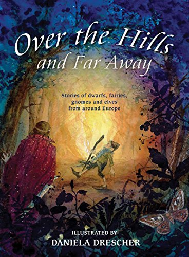 9780863157301: Over the Hills and Far Away: Stories of Dwarfs, Fairies, Gnomes, and Elves from around Europe