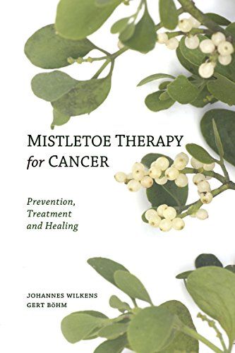9780863157394: Mistletoe Therapy for Cancer: Prevention, Treatment and Healing