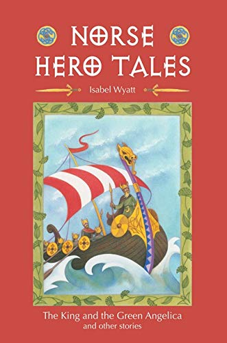 """9780863157608: Norse Hero Tales: """"The King and the Green Angelica"""" and Other Stories"""
