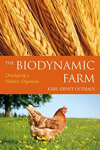 9780863157660: The Biodynamic Farm: Developing a Holistic Organism