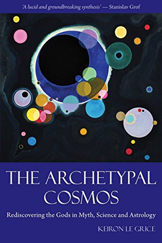 9780863157752: The Archetypal Cosmos: Rediscovering the Gods in Myth, Science and Astrology