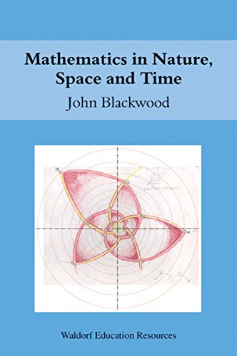 9780863158186: Mathematics in Nature, Space, and Time (Waldorf Education Resources)