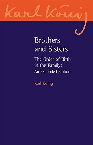 9780863158469: Brothers and Sisters: The Order of Birth in the Family: An Expanded Edition (Karl König Archive)