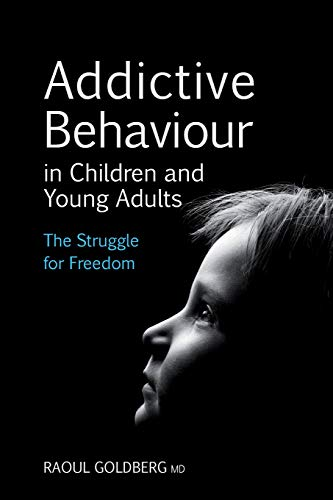 9780863158735: Addictive Behaviour in Children and Young Adults: The Struggle for Freedom