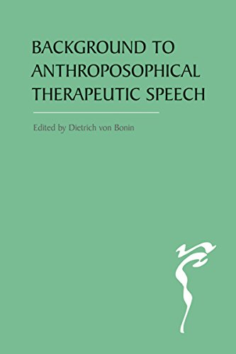 The Background to Anthroposophical Therapeutic Speech: Dietrich von Bonin